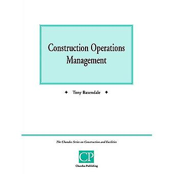Construction Operations Management by Baxendale & Tony