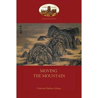 Moving the Mountain Aziloth Books by Gilman & Charlotte Perkins