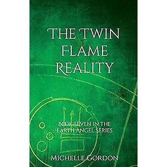 The Twin Flame Reality by Gordon & Michelle
