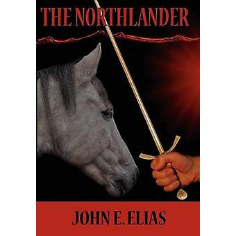 The Northlander by Elias & John E.
