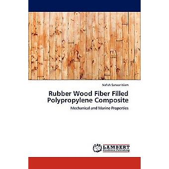 Rubber Wood Fiber Filled Polypropylene Composite by Islam & Nafish Sarwar