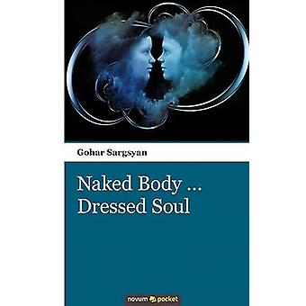 Naked Body... Dressed Soul by Sargsyan & Gohar
