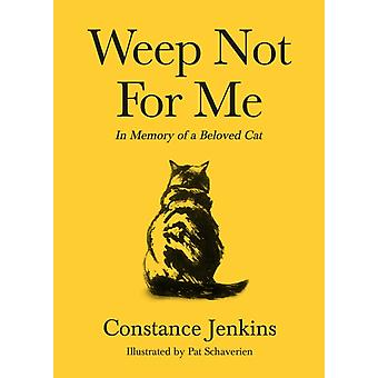 Weep Not for Me by Constance Jenkins
