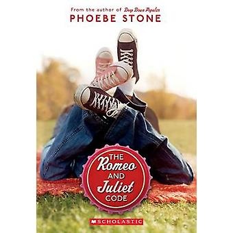 The Romeo and Juliet Code by Phoebe Stone - 9780545218276 Book