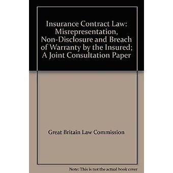 Insurance Contract Law - Misrepresentation - Non-disclosure and Breach