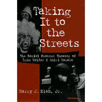 Taking it to the Streets - The Social Protest Theater of Luis Valdez a