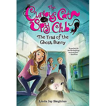 The Trail of the Ghost Bunny by Linda Joy Singleton - 9780807513927 B