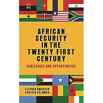 African Security in the Twenty-First Century - Challenges and Opportun