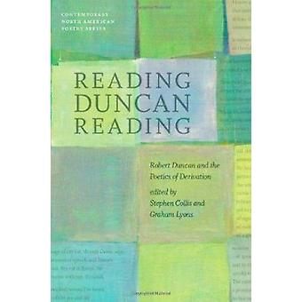 Reading Duncan Reading - Robert Duncan and the Poetics of Derivation b
