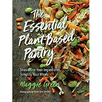 The Essential Plant-Based Pantry - Streamline Your Ingredients - Simpl