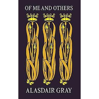 Of Me and Others - 1952-2019 von Alasdair Gray - 9781786895202 Buch