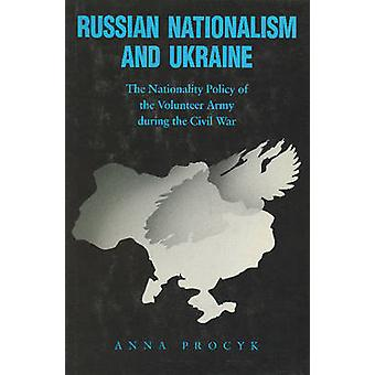 Russian Nationalism and Ukraine - The Nationality Policy of the Volunt