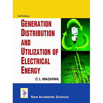 Generation Distribution and Utilization of Electrical Energy (3rd Rev
