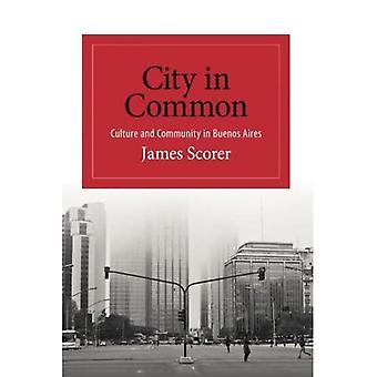 Stadt gemeinsam: Kultur und Gemeinschaft in Buenos Aires (SUNY Reihe in lateinamerikanischen und iberischen gedacht und Kultur)