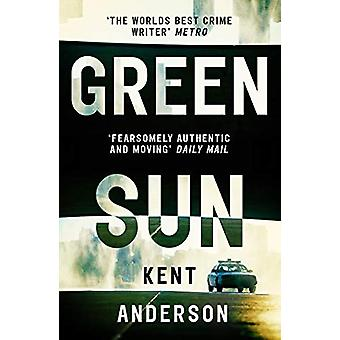 Green Sun - The new novel from 'the world's best crime writer' by Kent