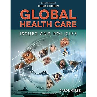 Global Health Care - Issues And Policies by Carol Holtz - 978128407066
