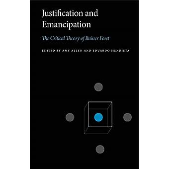 Justification and Emancipation by Amy Allen