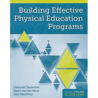 Building Effective Physical Education Programs by Deborah Tannehill -