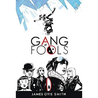 Gang of Fools by James  Otis Smith - 9781941302538 Book