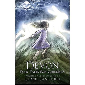 Devon Folk Tales for Children by Leonie Jane-Grey - 9780750984447 Book