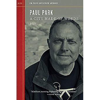 A City Made Of Words - Outspoken Authors by Paul Park - 9781629636429
