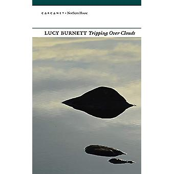 Tripping Over Clouds by Lucy Burnett - 9781784107437 Book
