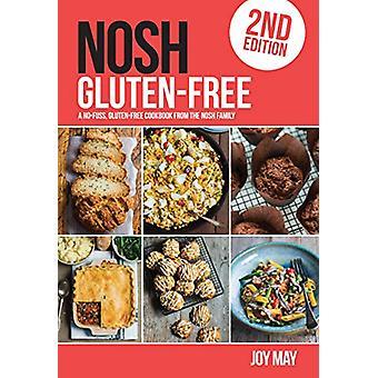 NOSH Gluten-Free - A No-Fuss - Gluten-Free Cookbook from the NOSH Fami