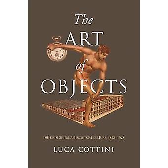 Esineiden taide - Italian teollisuuskulttuurin synty - 1878-19