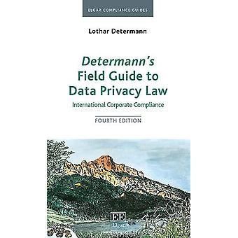 Determann'S Field Guide to Data Privacy Law - International Corporate