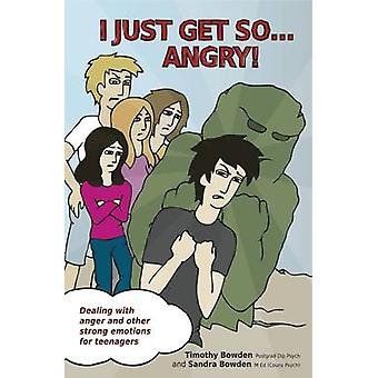 I Just Get So ... Angry! - Dealing With Anger and Other Strong Emotion