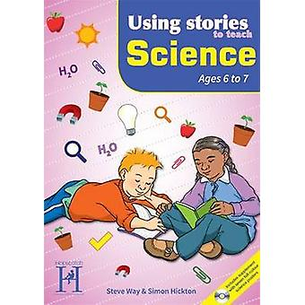 Using Stories to Teach Science 67 by Way & SteveHickton & Simon