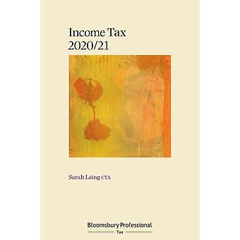 Bloomsbury Professional Income Tax 202021 by Laing & Sarah
