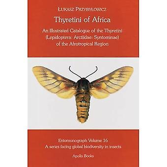 Thyretini Afryki: Ilustrowany katalog Thyretini (Lepidoptera: Arctiidae: Syntominae) regionu afrotropikalnego [Entomonogra