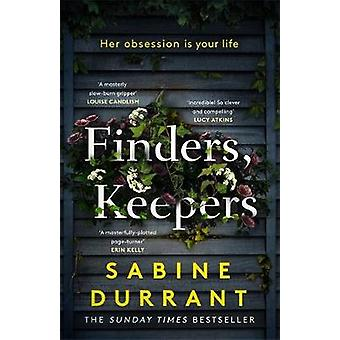 Finders Keepers A dark and twisty novel of scheming neighbours from the author of Lie With Me