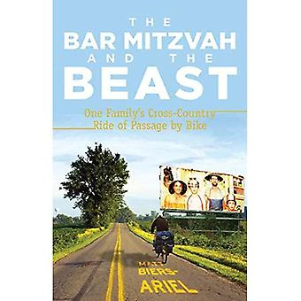 The Bar Mitzvah and the Beast: One Family's Cross-country Ride of Passage by Bike