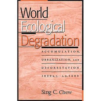 Maailman ekologinen hajoaminen - kertyminen - kaupungistuminen - ja Defor