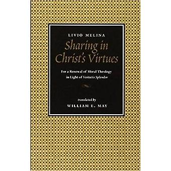 Sharing in Christ's Virtues - For the Renewal of Moral Theology in Lig