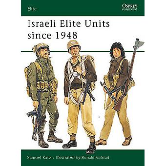 Israeli Elite Units Since 1948 by Samuel M. Katz