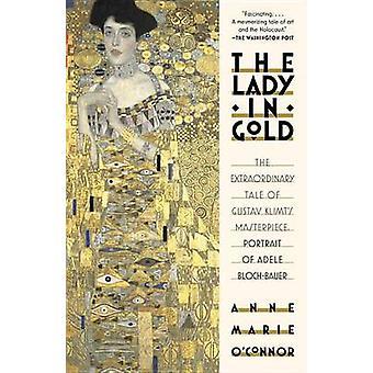 La dame en or Le conte extraordinaire du chef-d'œuvre de Gustav Klimt Portrait d'Adele BlochBauer