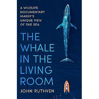 La ballena en la sala de estar Una vista única del mar de un documentalista de vida silvestre