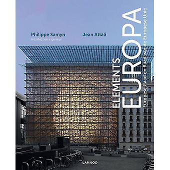 Elements Europe The European Council and the Council of the European Union by Philippe Samyn Jean Attali