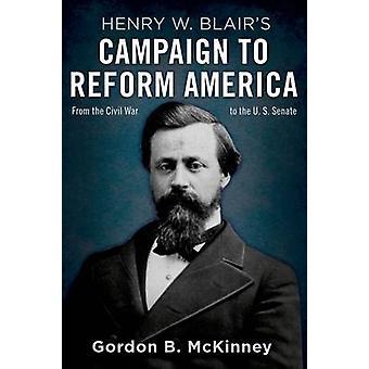 La campagne de Henry W. Blair pour réformer l'Amérique - De la guerre civile à la