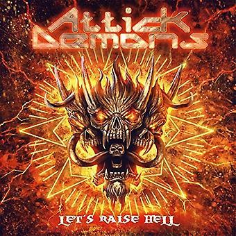 Attick Demons - Let's Raise Hell [CD] USA import