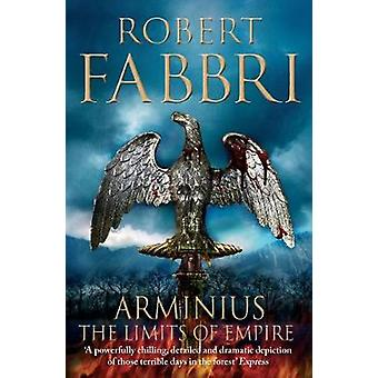 Arminius - The Limits of Empire by Robert Fabbri - 9781782397014 Book