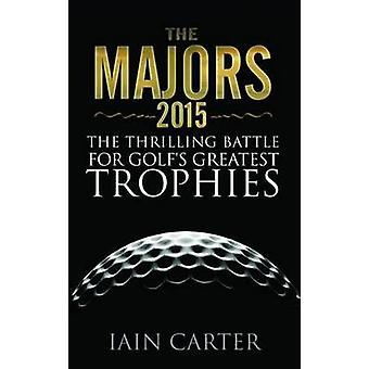 The Majors - The Thrilling Battle for Golf's Greatest Trophies - 2015 b