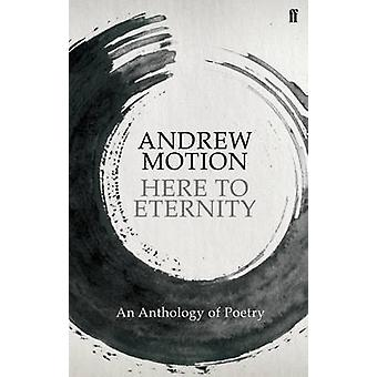 Here to Eternity - an Anthology of Poetry (Main) by Andrew Motion - 97