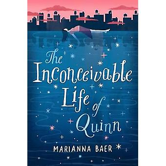 Inconceivable Life of Quinn by Marianna Baer - 9781419723025 Book