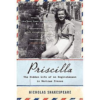 Priscilla: La vida oculta de un Englishwoman en Francia durante la guerra (P.S.)