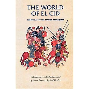 Il mondo di El Cid: Cronache della riconquista spagnola (studi medievali di Manchester)
