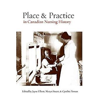 Plats och praxis i kanadensiska omvårdnad historia